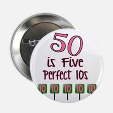 """50 is Five Perfect TENS 2.25"""" Button"""