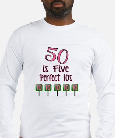 50 is Five Perfect TENS Long Sleeve T-Shirt