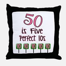 50 is Five Perfect TENS Throw Pillow
