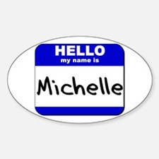 hello my name is michelle Oval Decal