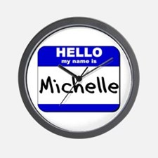 hello my name is michelle  Wall Clock