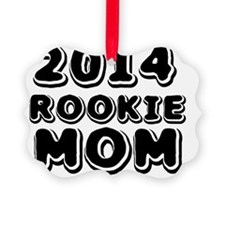 2014 Rookie Mom Ornament