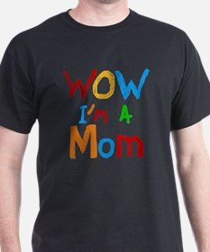 WOW Im a Mom T-Shirt