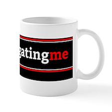 #stoptailgatingme Mug