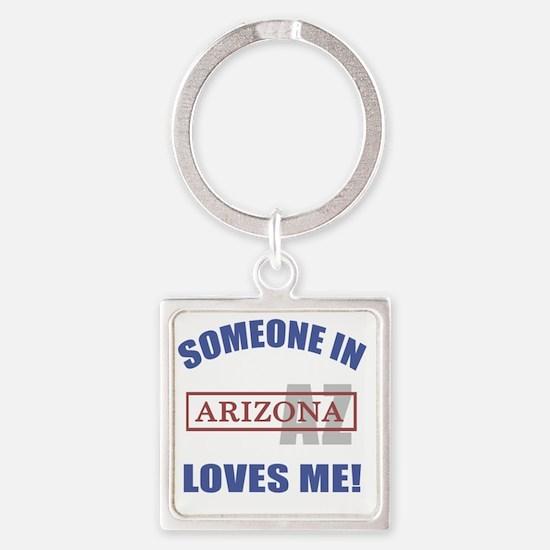 Someone In Arizona Loves Me Square Keychain