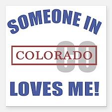 "Someone In Colorado Love Square Car Magnet 3"" x 3"""