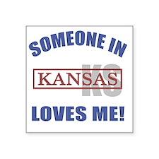 "Someone In Kansas Loves Me Square Sticker 3"" x 3"""