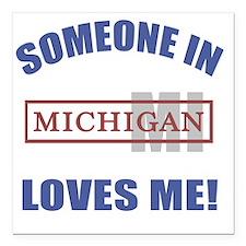 "Someone In Michigan Love Square Car Magnet 3"" x 3"""