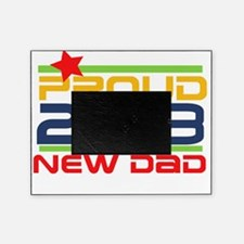 2013 Proud New Dad Picture Frame