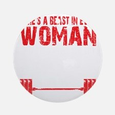 A BEAST IN EVERY WOMAN - Black Round Ornament