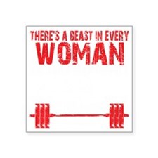 """A BEAST IN EVERY WOMAN - Bl Square Sticker 3"""" x 3"""""""