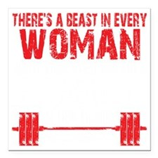"A BEAST IN EVERY WOMAN - Square Car Magnet 3"" x 3"""