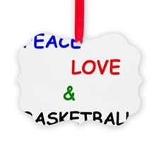 Peace Love and Basketball Ornament