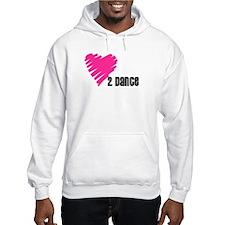 """""""Love 2 Dance"""" Hoodie"""