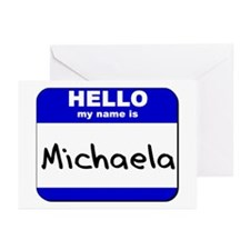 hello my name is michaela  Greeting Cards (Package