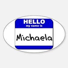 hello my name is michaela Oval Decal