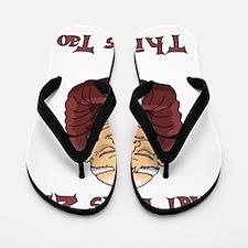 That Was Zen, This Is Tao Flip Flops