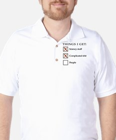 Things I get - people are not one of th Golf Shirt