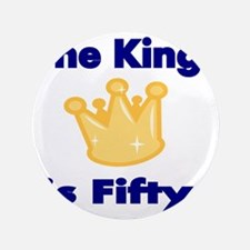 """THE KING IS FIFTY 2 3.5"""" Button"""