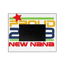 2013 Proud New Nana Picture Frame
