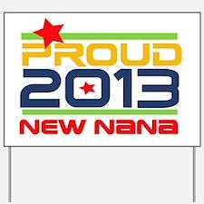 2013 Proud New Nana Yard Sign