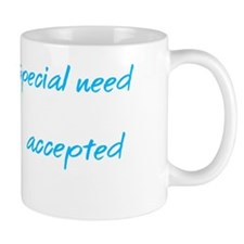 The only special need Mug