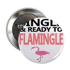 "Single  Ready to Flamingle 2.25"" Button"