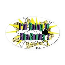 Going to Shabooms Oval Car Magnet