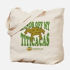 Hands off my Titicacas Tote Bag