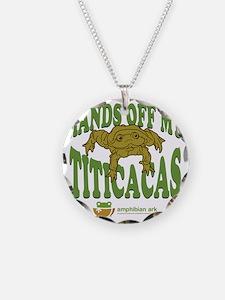 Hands off my Titicacas Necklace