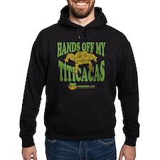 Hands off my Titicacas Hoody