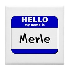 hello my name is merle  Tile Coaster