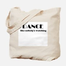 """DANCE like nobody's watching"" Tote Bag"