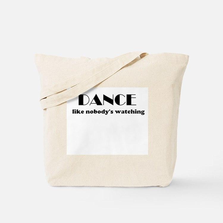 """DANCE like nobody's watching"" Tote Bag"
