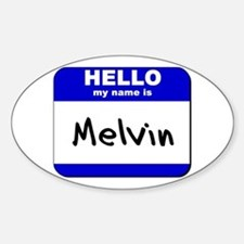 hello my name is melvin Oval Decal