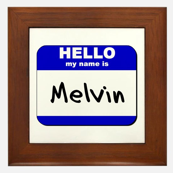 hello my name is melvin  Framed Tile