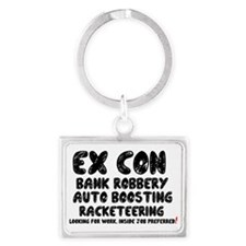 EX CON - LOOKING FOR INSIDE JOB Landscape Keychain