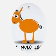 EL MULO LOCO Oval Ornament