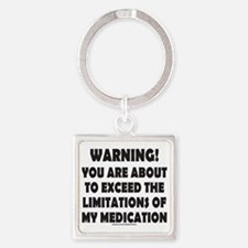 LIMITATIONS OF MY MEDICATION T-SHI Square Keychain