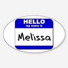 hello my name is melissa Oval Decal