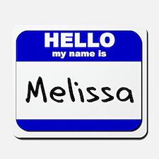 hello my name is melissa  Mousepad