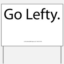 Go Lefty Yard Sign