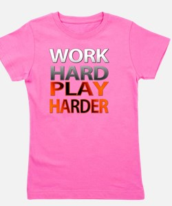 Work Hard, Play Harder Girl's Tee