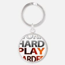 Work Hard, Play Harder Round Keychain