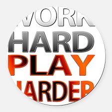 Work Hard, Play Harder Round Car Magnet