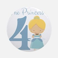 The Princess is 4 Round Ornament
