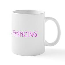 """I'd rather be ... DANCING."" (pink) Mug"