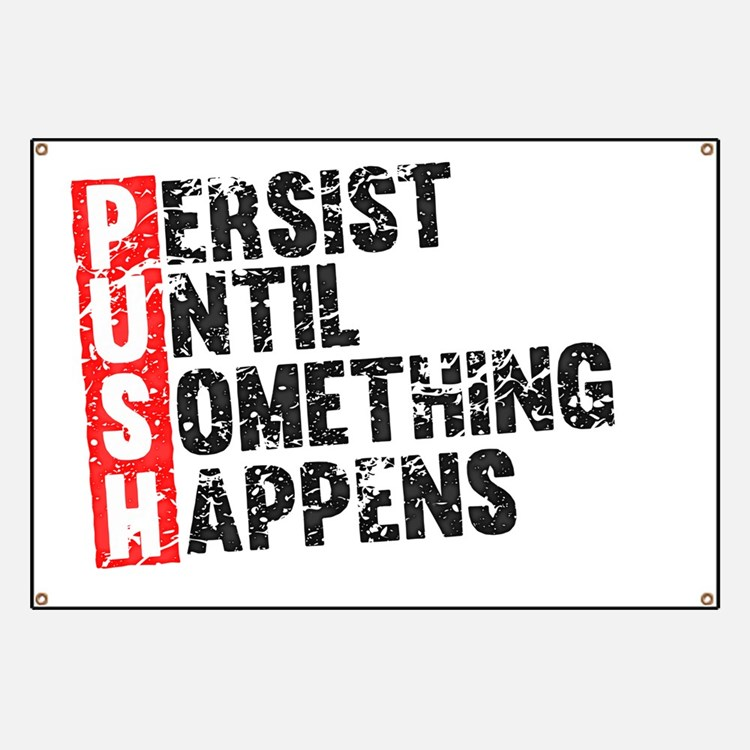 Persist Until Something Happens | Vintage R Banner