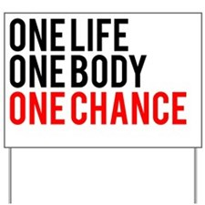One Life One Body One Chance | Fitness S Yard Sign