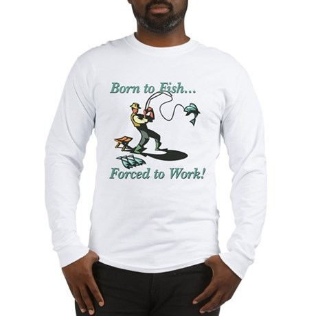 Born to Fish Shirts and Gifts Long Sleeve T-Shirt